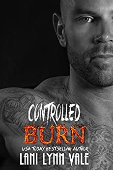 Controlled Burn (Kilgore Fire Book 4) by [Vale, Lani Lynn]