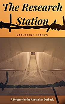 The Research Station: A Mystery in Remote Outback Australia by [Franks, Katherine]