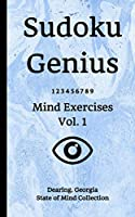 Sudoku Genius Mind Exercises Volume 1: Dearing, Georgia State of Mind Collection