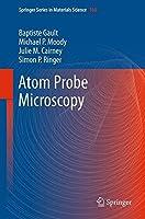 Atom Probe Microscopy (Springer Series in Materials Science)
