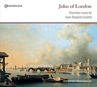 John of London-Chamber Music of Jean-Baptiste Loei