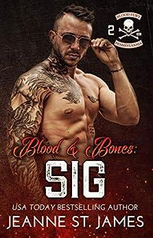 Blood & Bones: Sig (Blood Fury MC Book 2) by [St. James, Jeanne]