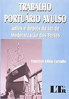Trabalho Portuário Avulso. Antes E Depois Da Lei De Modernização Dos Portos