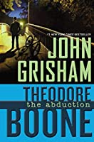 Theodore Boone: the Abduction by John Grisham(2011-06-06)