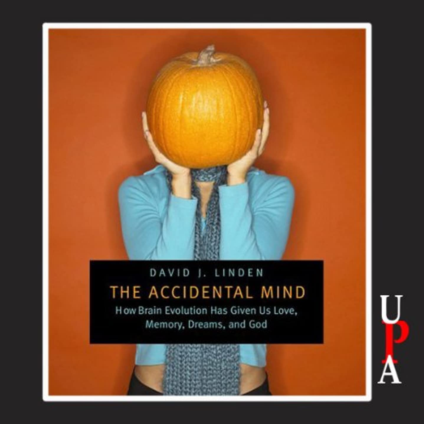 草花火火傷The Accidental Mind: How Brain Evolution Has Given Us Love, Memory, Dreams, and God
