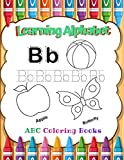 Learning Alphabet ABC Coloring Books: Fun Children's Activity Coloring Books for Toddlers, for boys & girls,  Kids Ages 2, 3, 4 & 5 for Kindergarten & Preschool Prep Success.