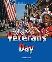 Celebrating Veterans Day (Celebrating Holidays)