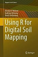 Using R for Digital Soil Mapping (Progress in Soil Science)