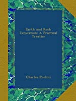 Earth and Rock Excavation: A Practical Treatise [並行輸入品]