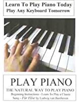 Play Piano: Learn to Play Piano Today - Play Any [DVD]