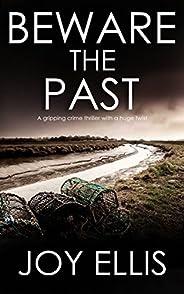 BEWARE THE PAST a gripping crime thriller with a huge twist (Detective Matt Ballard Book 1)