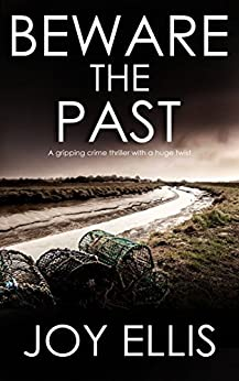 BEWARE THE PAST a gripping crime thriller with a huge twist by [ELLIS, JOY]
