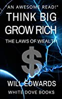 Think Big and Grow Rich (Wealth)