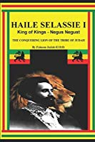 HAILE SELASSIE I KING OF KINGS - NEGUS NEGUST THE CONQUERING LION OF THE TRIBE OF JUDAH