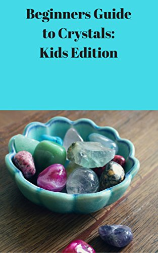 Beginners Guide to Crystals: Kids Edition (Young Witches Book 1) (English Edition)