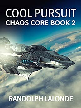 Cool Pursuit: Chaos Core Book 2 by [Lalonde, Randolph]