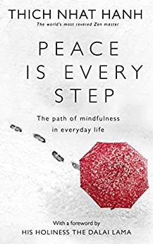 Peace Is Every Step: The Path of Mindfulness in Everyday Life by [Hanh, Thich Nhat]