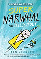 Super Narwhal and Jelly Jolt (Narwhal and Jelly 2) (A Narwhal and Jelly book)