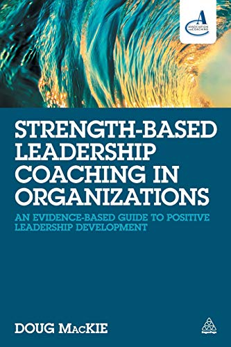 Download Strength-Based Leadership Coaching in Organizations: An evidence-based guide to positive leadership development 0749474432