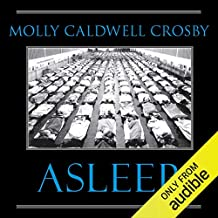 Asleep: The Forgotten Epidemic That Became Medicine's Greatest Mystery