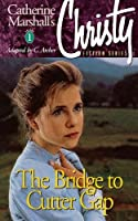 The Bridge to Cutter Gap (Christy Fiction)