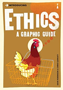 Introducing Ethics: A Graphic Guide (Introducing...) by [Robinson, Dave, Garratt, Chris]