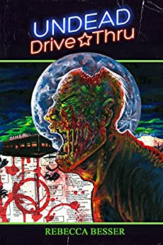 Undead Drive-Thru (Undead Series Book 1) by [Besser, Rebecca]