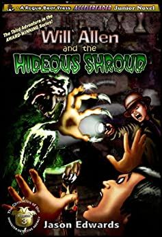 Will Allen and the Hideous Shroud (The Chronicles of the Monster Detective Agency Book 3) by [Edwards, Jason]
