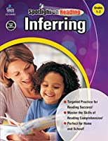 Inferring: Grades 1-2 / Ages 6-7 (Spotlight on Reading)