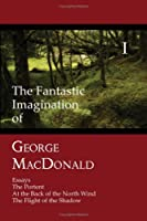 Essays / the Portent / at the Back of the North Wind / the Flight of the Shadow (The Fantastic Imagination of George Macdonald)