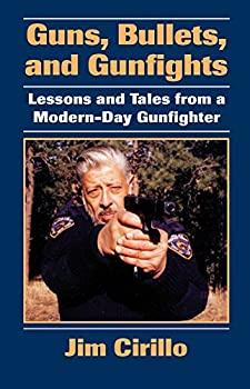 Guns, Bullets, and Gunfights: Lessons and Tales from a Modern-Day Gunfighter (English Edition)