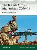 The British Army in Afghanistan 2006-14: Task Force Helmand (Elite)