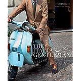 The Italian Gentleman: The Master Tailors of Italian Men's Fashion