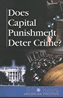 Does Capital Punishment Deter Crime? (At Issue Series)