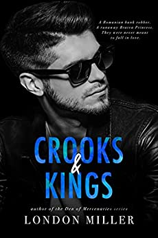 Crooks & Kings (The Wild Bunch Trilogy Book 1) by [Miller, London]
