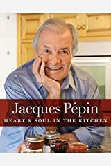 Jacques Pepin Heart Soul in the Kitchen Hardcover