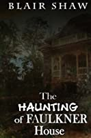 The Haunting of Faulkner House