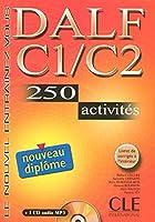 DALF C1/C2: 250 Activities (Nouvel Entrainez-Vous)