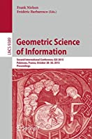 Geometric Science of Information: Second International Conference, GSI 2015, Palaiseau, France, October 28-30, 2015, Proceedings (Lecture Notes in Computer Science)