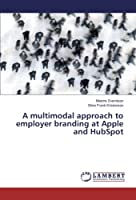 A multimodal approach to employer branding at Apple and HubSpot