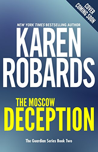The Moscow Deception: The Guardian Series Book 2 (English Edition)