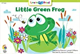 Little Green Frog (Fun and Fantasy Learn to Read)