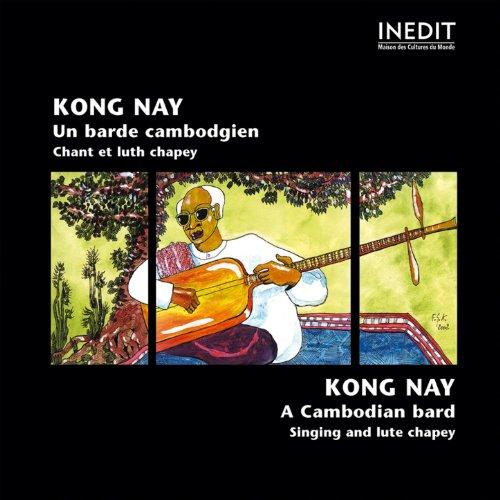 KONG NAY A Cambodian Bard