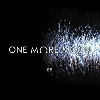 One More Moon - EP