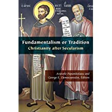 Fundamentalism or Tradition: Christianity after Secularism