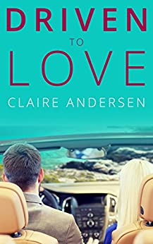Driven to Love by [Andersen, Claire]