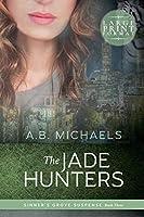 The Jade Hunters (Sinner's Grove Suspense)
