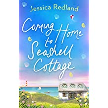Coming Home To Seashell Cottage: An unforgettable, emotional novel of family and friendship for 2020 (Welcome To Whitsborough Bay Book 4)