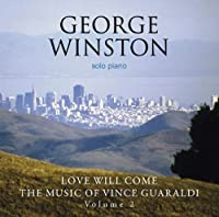 Love Will Come- Music of Vince Guara by George Winston (2010-04-21)