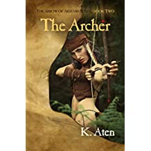 The Archer: Book Two in the Arrow of Artemis Series